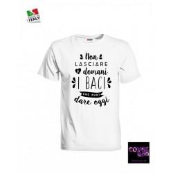 T-shirt NON LASCIARE A DOMANI I BACI