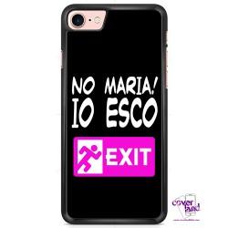 NO MARIA! IO ESCO